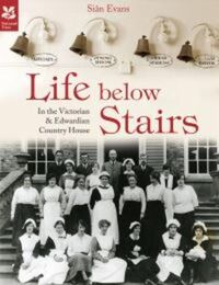 Life Below Stairs - in the Victorian and