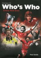 The Aberdeen Football Club Who's Who