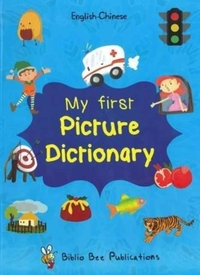 My First Picture Dictionary: English-Chi