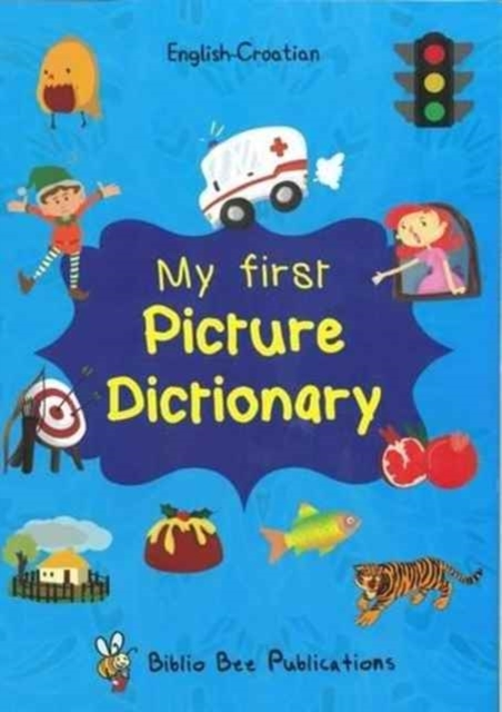 My First Picture Dictionary: English-Cro