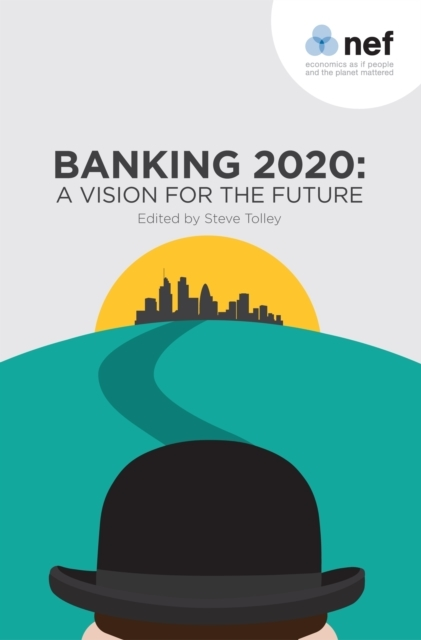Banking 2020: A Vision for the Future