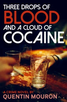 Three Drops of Blood and A Cloud of Coca