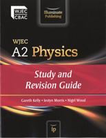 WJEC A2 Physics: Study and Revision Guid