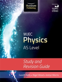 WJEC Physics for AS Level: Study and Rev