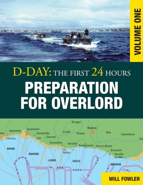 D-Day: Preparation for Overlord