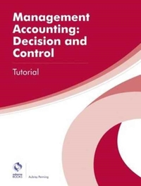 Management Accounting: Decision and Cont