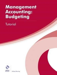 Management Accounting: Budgeting Tutoria