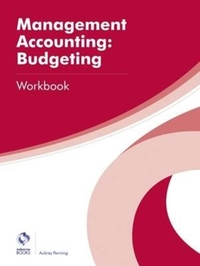 Management Accounting: Budgeting Workboo