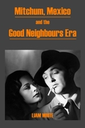 Mitchum, Mexico and the Good Neighbours