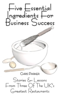 Five Essential Ingredients for Business