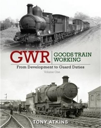 GWR Goods Train Working: From Developmen