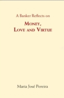 Money, Love & Virtue