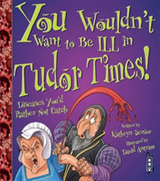 You Wouldn't Want To Be Ill In Tudor Tim