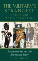 Military's Strangest Campaigns & Charact