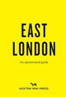 An Opinionated Guide To East London