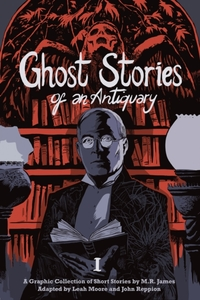 Ghost Stories of an Antiquary, Vol. 1