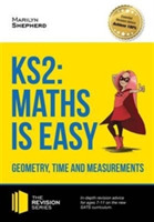 KS2: Maths is Easy - Geometry, Time and