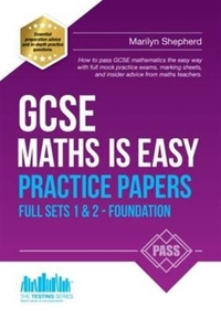 GCSE Maths is Easy: Practice Papers Foun