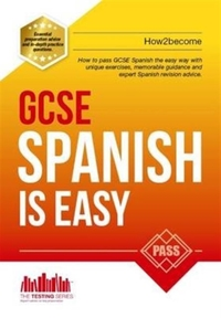 GCSE Spanish is Easy: Pass Your GCSE Spa