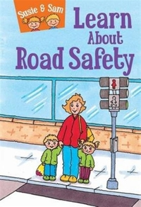 Susie and Sam Learn About Road Safety
