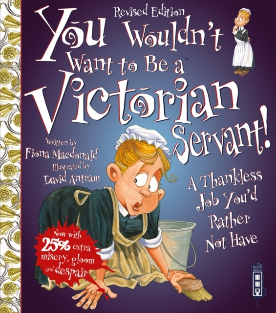 You Wouldn't Want To Be A Victorian Serv