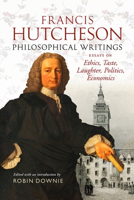 Francis Hutcheson Philosophical Writings
