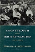 County Louth and the Irish Revolution, 1