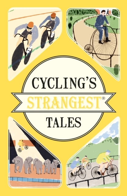 Cycling's Strangest Tales