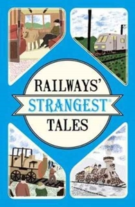 Railways' Strangest Tales
