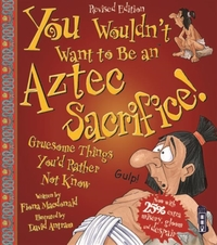 You Wouldn't Want To Be An Aztec Sacrifi