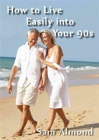 How to Live Easily Into Your 90s