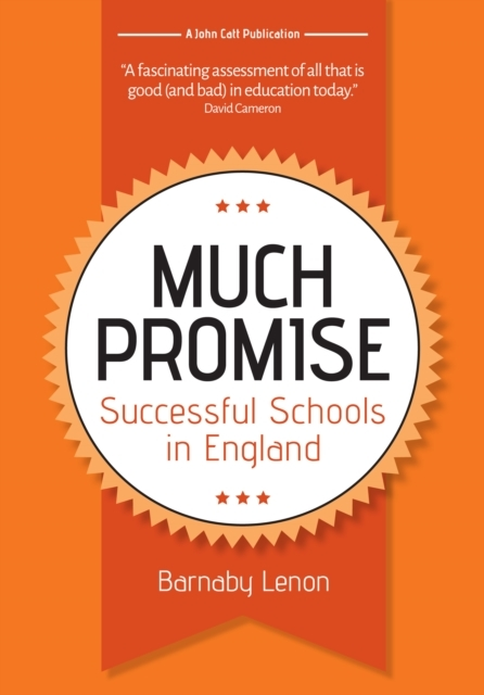 Much Promise: Successful Schools in Engl