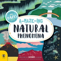A MAZE ING NATURAL PHENOMENA