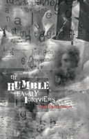 Humble Family Interviews, The