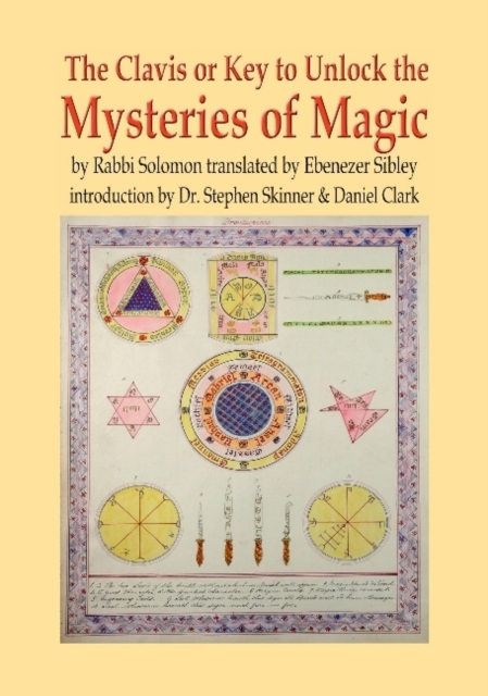 Clavis or Key to Unlock the MYSTERIES OF