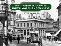 Lost Tramways of Wales: South Wales and