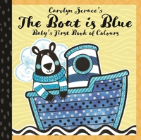 The Boat is Blue: Baby's First Book of C