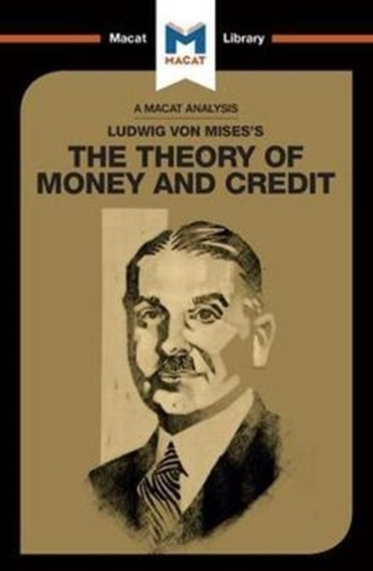 Ludwig von Mises's The Theory of Money a