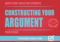 Constructing Your Argument Pocketbook