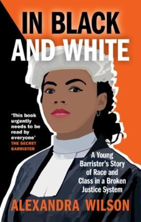 """Bilde av In Black And White: A Young Barrister""""s Story Of Race And Cl'"""