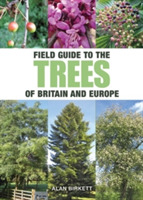Field Guide to Trees of Britain and Euro