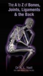 The A to Z of Bones, Joints, Ligaments &