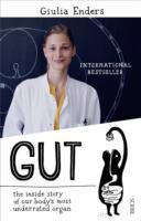 Gut: The Inside Story of Our Body's Most Unde