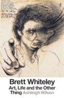 Brett Whiteley: Art, Life And The Other