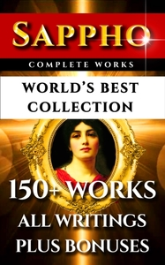 Sappho Complete Works - World's Best Col