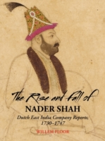 The Rise and Fall of Nader Shah