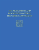 Monuments and Inscriptions of Tikal--The