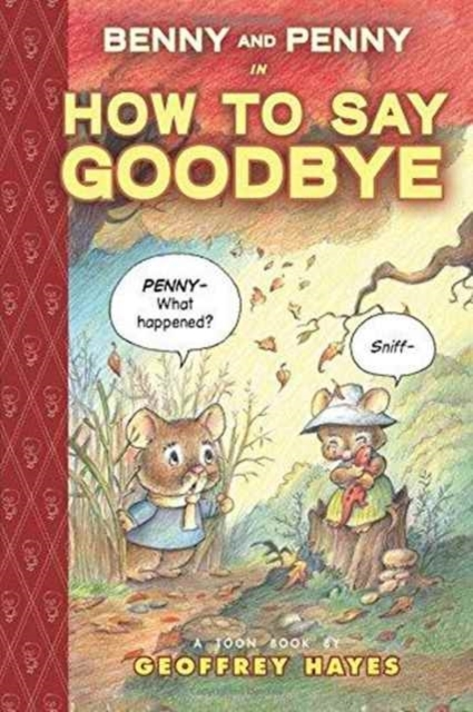 Benny and Penny How to Say Goodbye