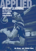 Applied Motor Learning in Physical Educa