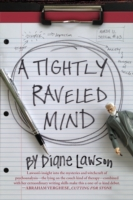 Tightly Raveled Mind